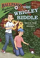 The Wrigley Riddle (Ballpark Mysteries, #6)