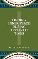 Finding Inner Peace During Troubled Time
