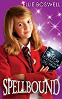 Spellbound: Number 5 in series (Witch of Turlingham Academy)