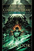 A Path to Coldness of Heart (Last Chronicle of the Dread Empire, #3)