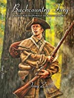 Backcountry Fury: A Sixteen-Year-Old Patriot in the Revolutionary War
