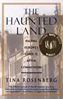 The Haunted Land: Facing Europe's Ghosts After Communism (Vintage)