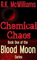 Chemical Chaos (Blood Moon Series, #1)