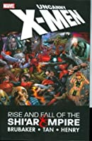 Uncanny X-Men: Rise and Fall of the Shi'ar Empire: Rise and Fall of the Shi'ar Empire