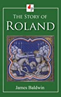 The Story of Roland (Illustrated)