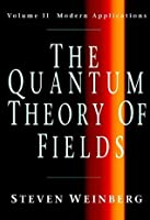The Quantum Theory of Fields: 2 (Quantum Theory of Fields Vol. II)