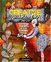 Creative Awakenings: Envisioning the Life of Your Dreams Through Art