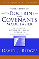 The Doctrine and Covenants Made Easier, Part 3 (The Gospel Studies Series)