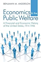 Economics and the Public Welfare: A Financial and Economic History of the United States, 1914-1946