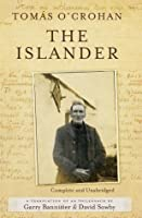 The Islander. Complete and Unabridged A translation of An tOileánach : An account of life on the Great Blasket Island off the west coast of Kerry
