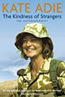 The Autobiography: The Kindness of Strangers