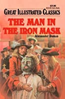 The Man in the Iron Mask Great Illustrated Classics