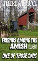 One of Those Days (Friends Among The Amish #2)