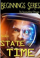 State of Time (Beginnings Series, #6)