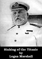 Sinking of the Titanic (Optimized for Kindle)