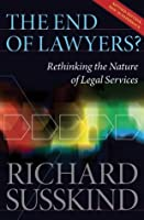 The End of Lawyers?: Rethinking the nature of legal services