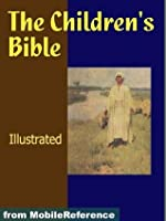 The Children's Bible. ILLUSTRATED. (mobi)