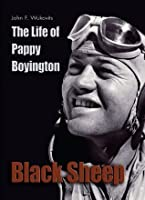 Black Sheep: The Life of Pappy Boyington (Library of Naval Biography)