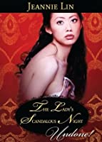 The Lady's Scandalous Night (Mills & Boon Historical Undone) (Chinese Tang Dynasty - Book 3)