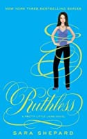 Ruthless: Pretty Little Liars: Book 10