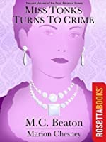 Miss Tonks Turns to Crime: A Novel of Regency England - Being the Second Volume of The Poor Relation