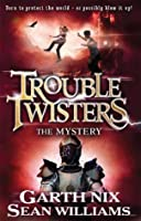 The Mystery (Troubletwisters, #3)