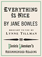 Everything is Nice (Electric Literature's Recommended Reading)