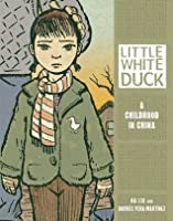 Little White Duck: A Childhood in China (Nonfiction - Grades 4-8)