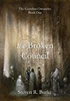 The Broken Council (The Guardian Chronicles 1)