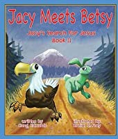 Jacy Meets Betsy (Kindle Edition)