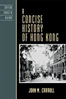 A Concise History of Hong Kong (Critical Issues in World and International History)