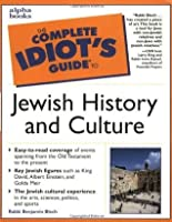 The Complete Idiot's Guide to Jewish History and Culture