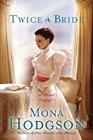 Twice a Bride: A Novel (The Sinclair Sisters of Cripple Creek)