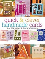 Quick & Clever Handmade Cards (Quick and Clever)