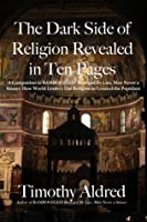 The Dark Side of Religion Revealed in Ten Pages: A Companion to Bamboozled! Besieged By Lies, Man Never a Sinner