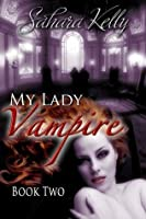 My Lady Vampire - Book Two