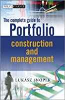 The Complete Guide to Portfolio Construction and Management (The Wiley Finance Series)