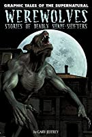 Werewolves: Stories of Deadly Shape-Shifters