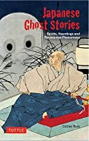 Japanese Ghost Stories: Spirits, Hauntings, and Paranormal Phenomena