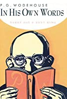 P.G. Wodehouse in his Own Words