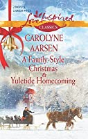 A Family-Style Christmas and Yuletide Homecoming: A Family-Style Christmas\Yuletide Homecoming