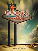 Fargo: Behind the Glitz and Glamour