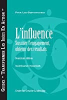 Influence: Gaining Commitment, Getting Results 2e (French for Canada)