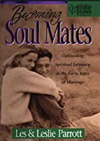 Becoming Soul Mates: 52 Meditations to Bring Joy to Your Marriage