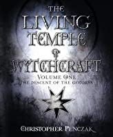The Living Temple of Witchcraft Volume One: The Descent of the Goddess