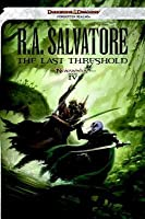 The Last Threshold (Neverwinter #4; The Legend of Drizzt #23 )