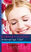 Bridesmaid Says, ''I Do!'' (Changing Grooms - Book 1)