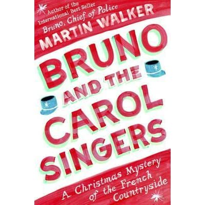 Bruno and the Carol Singers: A Christmas Mystery of the ...