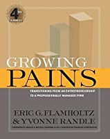 Growing Pains: Transitioning from an Entrepreneurship to a Professionally Managed Firm