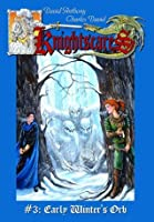 Early Winter's Orb (Epic Fantasy Adventure Series, Knightscares Book 3, Monsters Magic Mystery)